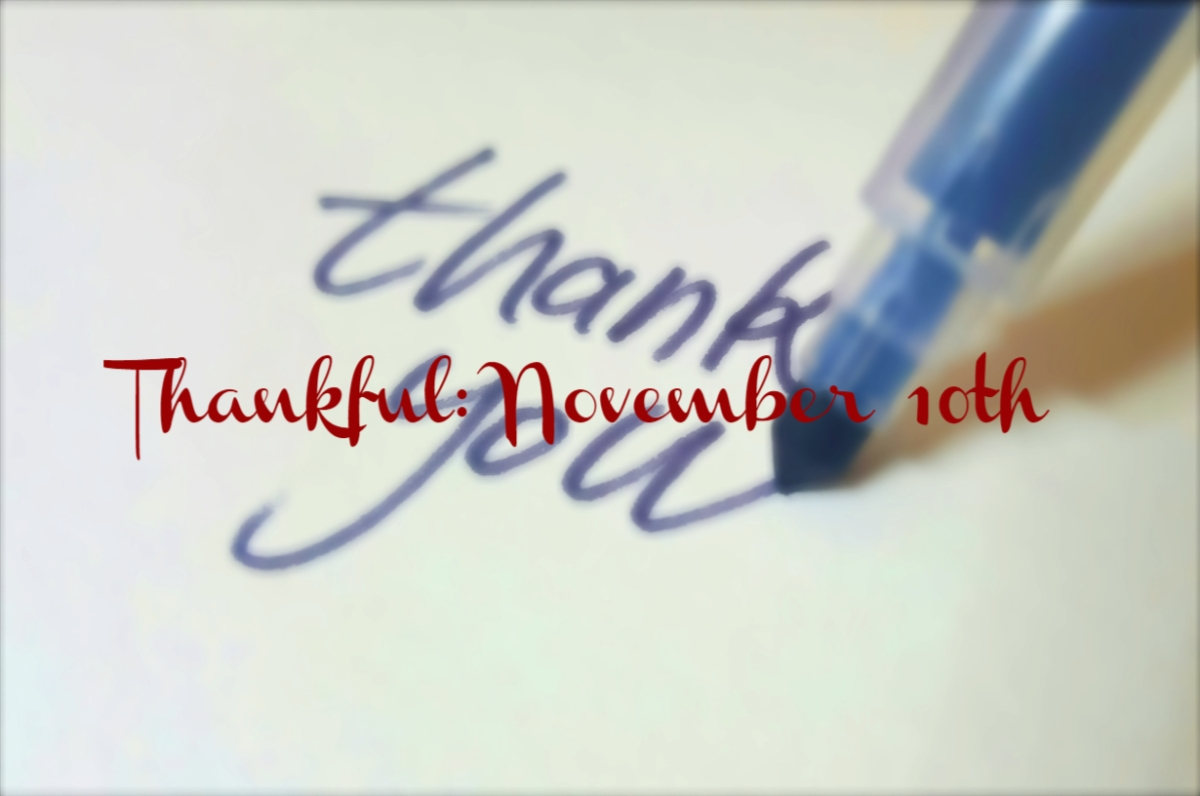 Thankful: November 10th